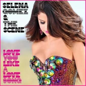 love you like a love song (selena gomez)