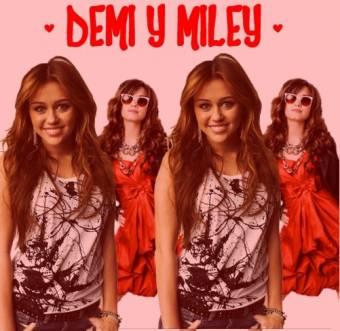 Miley  y demi