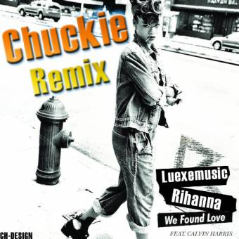 Rihanna feat. Calvin Harris - We Found Love (Chuckie Extended Mix)