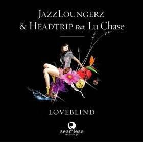 Jazzloungerz & Headtrip - Loveblind (Central Avenue Mix)