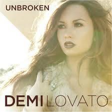 Unbroken - Demi Lovato.